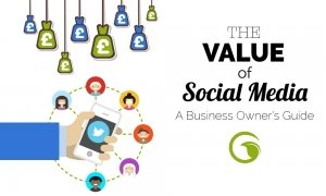 Value of Social Media - A Business Owner's Guide